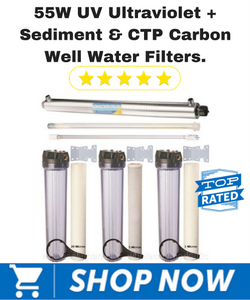 55W UV Ultraviolet + Sediment & CTP Carbon Well Water Filters.